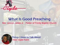 What is Good Preaching w/ Rev. A. Lincoln James [mp3]